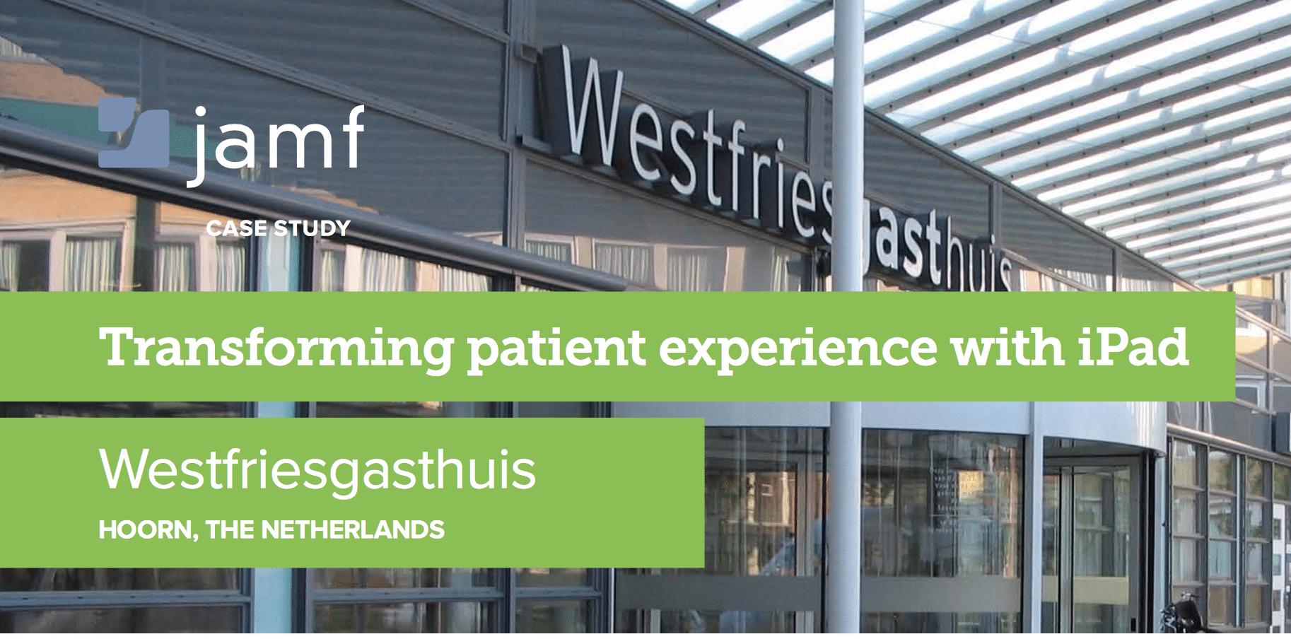 Nieuwsbericht: Patiëntervaringen veranderen met een iPad - case study Jamf Westfriesgasthuis